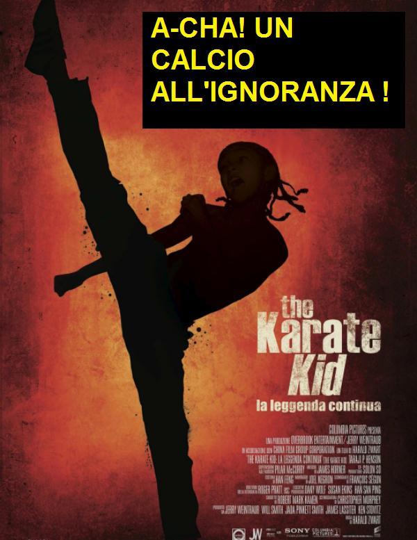 The Karate Kid la leggenda continua con vignetta un calcio all'ignoranza