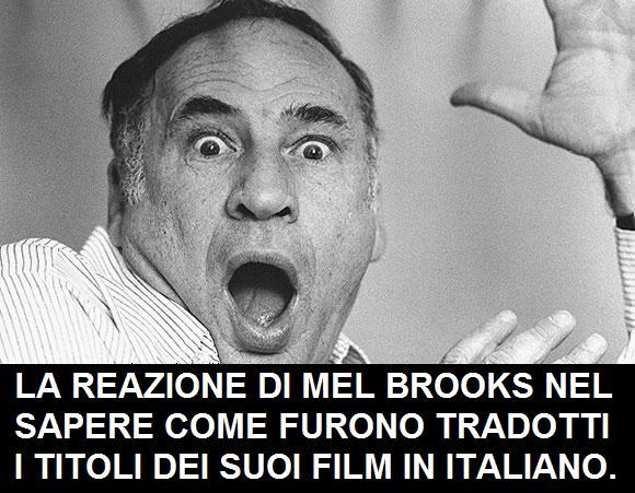 Mel Brooks che reagisce alla traduzione dei suoi titoli in italiano