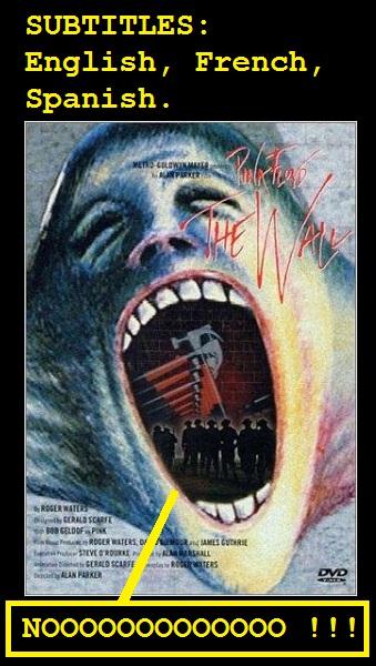"""Copertina del film Pink Floyd The Wall con volto che urla """"no!"""" e vignetta che elenca sottotitoli presenti sul DVD tranne l'italiano"""