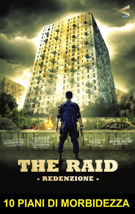 Locandina del film The raid - redenzione con il protagonista di spalle che guarda un grattacielo davanti a lui. La vignetta legge: dieci piani di morbidezza