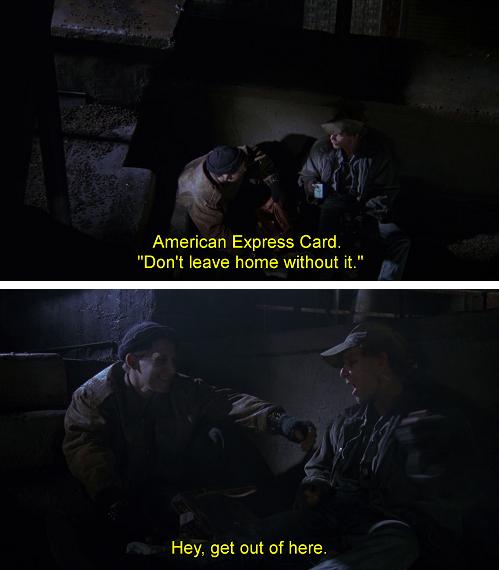 American Express... non uscire di casa senza. Ti ci pulisci il culo! Battuta dal doppiaggio di Batman 1989