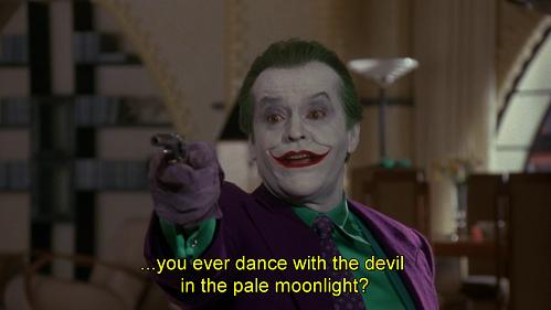Danzi mai col diavolo nel pallido plenilunio. Battuta dal doppiaggio di Batman 1989
