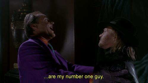 e Bob, ricorda... tu sei il mio numero uno... UNO! Battuta dal doppiaggio di Batman 1989