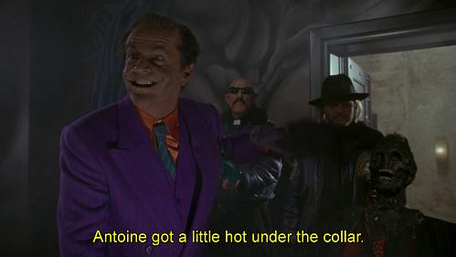 Antoine prende subito fuoco per un nonnulla! Battuta dal doppiaggio di Batman 1989