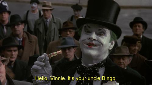 Ciao Vinnie, sono io, il tuo zio Grock. Battuta dal doppiaggio di Batman 1989