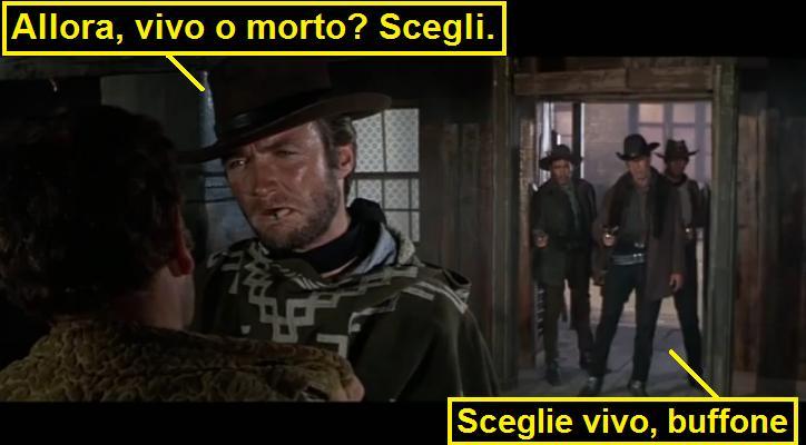 Scena da Per qualche dollaro in più, Eastwood chiede di scegliere vivo o morto e dei pistoleri alle sue spalle rispondono: sceglie vivo, buffone