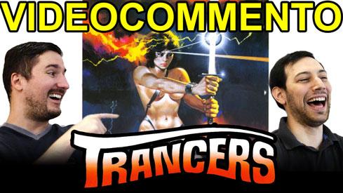 Locandina del videocommento a Trancers sul canale YouTube di doppiaggi italioti
