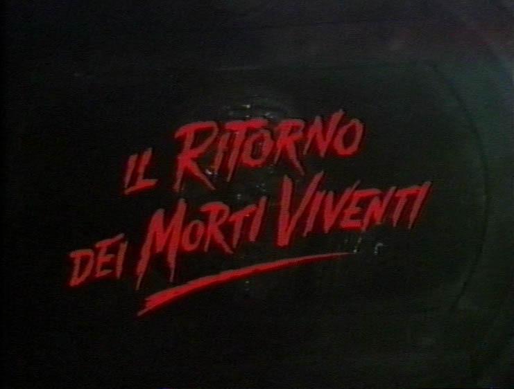 Titolo di apertura di Il ritorno dei morti viventi 1985 da pellicola italiana
