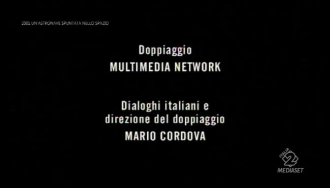 Cartelli italiani di 2001 un'astronave spuntata nello spazio: doppiaggio Multimedia Network, dialoghi italiani e direzione del doppiagio Mario Cordova