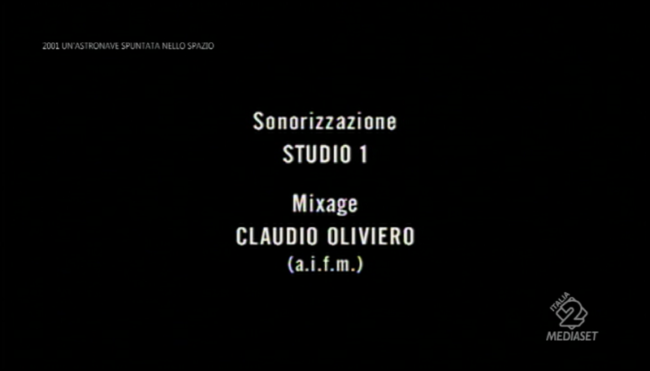 Cartelli italiani di 2001 un'astronave spuntata nello spazio:Sonorizzazione STUDIO 1, mixage Claudio Oliviero
