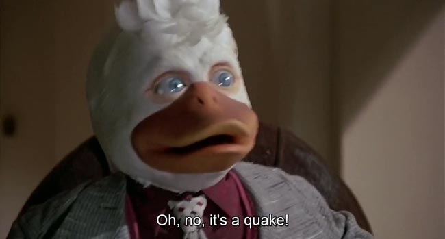 Howard the duck it's a quake