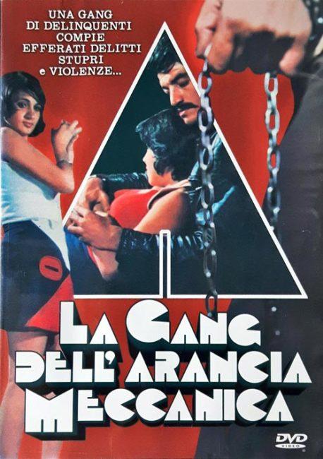 Copertina DVD del film La gang dell'arancia meccanica